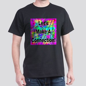 Let's Make A Connection Dark T-Shirt