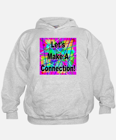 Let's Make A Connection Hoodie
