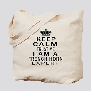 I Am French Horn Expert Tote Bag
