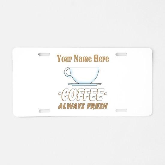 Custom Coffee Shop Aluminum License Plate