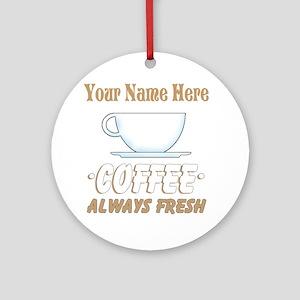 Custom Coffee Shop Round Ornament