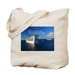 Life is a shipwreck Tote Bag