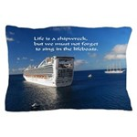 Life is a shipwreck Pillow Case