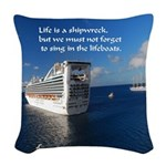 Life is a shipwreck Woven Throw Pillow
