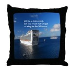 Life is a shipwreck Throw Pillow