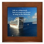 Life is a shipwreck Framed Tile