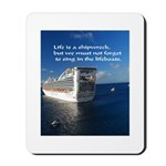 Life Is A Shipwreck Mousepad