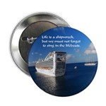 "Life Is A Shipwreck 2.25"" Button (10 Pack)"