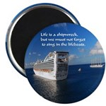 "Life Is A Shipwreck 2.25"" Magnet (100 Magnets"
