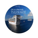 Life Is A Shipwreck Button