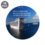 "Life Is A Shipwreck 3.5"" Button (10 Pack)"
