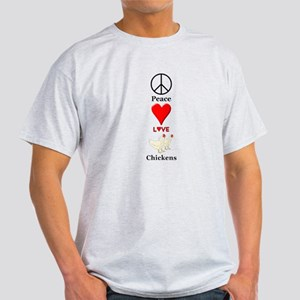 Peace Love Chickens Light T-Shirt