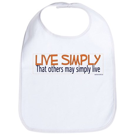 Live Simply -- That others ma Bib