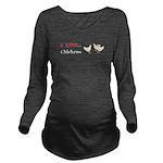 I Love Chickens Long Sleeve Maternity T-Shirt