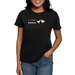 I Love Chickens Women's Dark T-Shirt