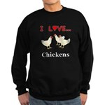 I Love Chickens Sweatshirt (dark)