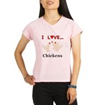 I Love Chickens Performance Dry T-Shirt