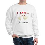 I Love Chickens Sweatshirt