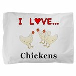 I Love Chickens Pillow Sham