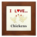I Love Chickens Framed Tile