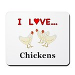 I Love Chickens Mousepad