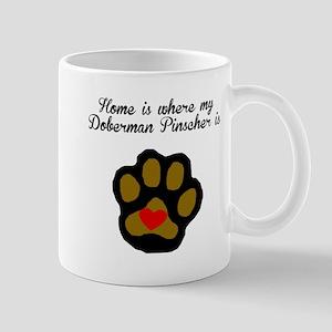 Home Is Where My Doberman Pinscher Is Mugs