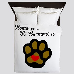 Home Is Where My St. Bernard Is Queen Duvet