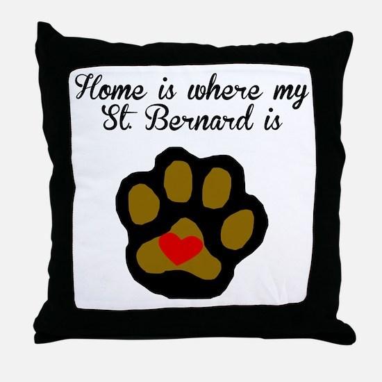 Home Is Where My St. Bernard Is Throw Pillow