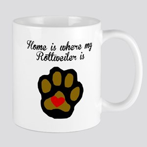 Home Is Where My Rottweiler Is Mugs