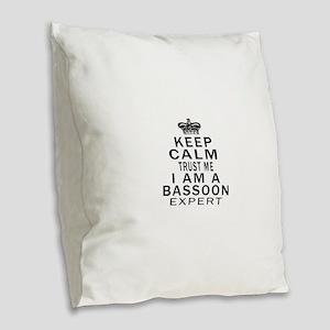 I Am Bassoon Expert Burlap Throw Pillow