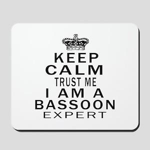 I Am Bassoon Expert Mousepad