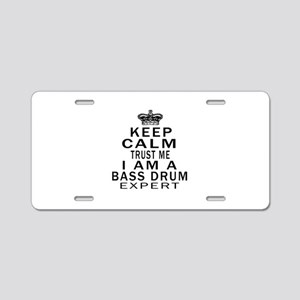 I Am Bass Drum Expert Aluminum License Plate