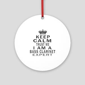 I Am Bass Clarinet Expert Round Ornament
