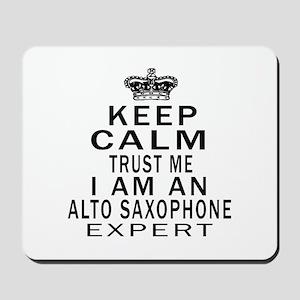 I Am Alto Saxophone Expert Mousepad