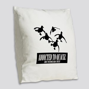 Addicted To Quack Burlap Throw Pillow