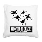 Addicted To Quack Square Canvas Pillow