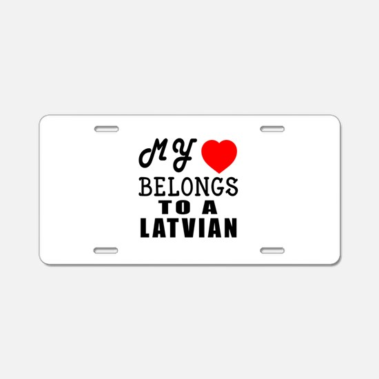 I Love Latvian Aluminum License Plate