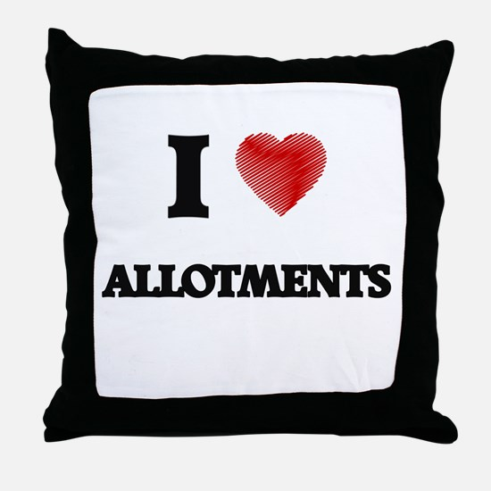 I Love ALLOTMENTS Throw Pillow