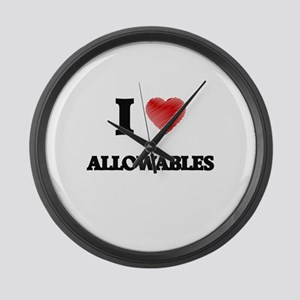 I Love ALLOWABLES Large Wall Clock