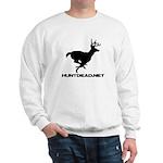 Hunt Dead Deer Sweatshirt
