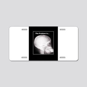 foot in mouth xray Aluminum License Plate