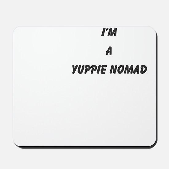 yuppie nomad Mousepad