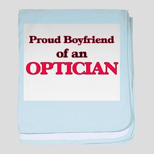 Proud Boyfriend of a Optician baby blanket