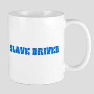 Slave Driver Blue Bold Design Mugs