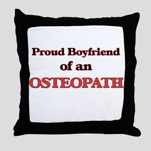 Proud Boyfriend of a Osteopath Throw Pillow