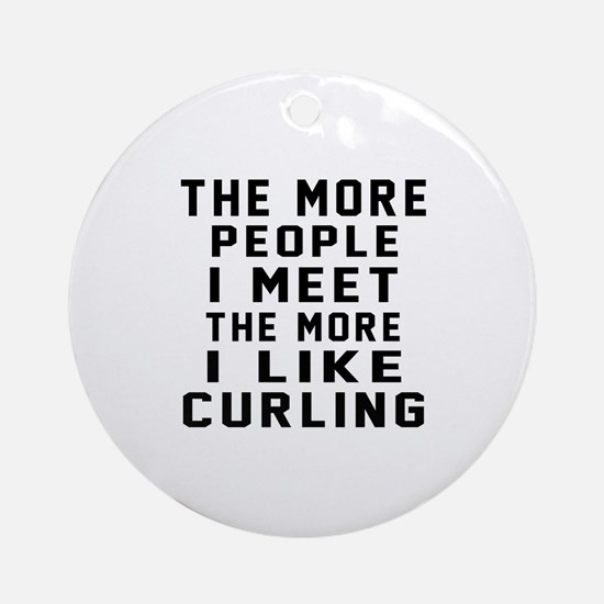 I Like More Curling Round Ornament