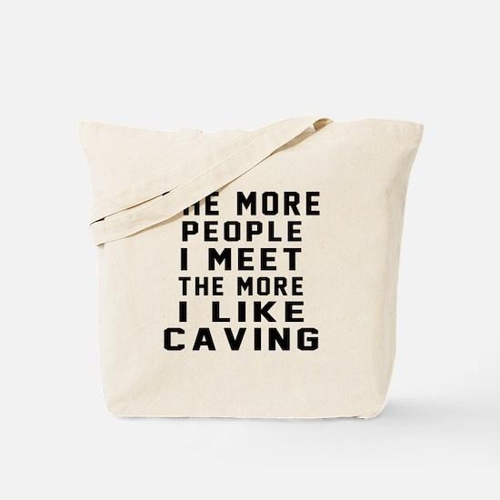 I Like More Caving Tote Bag