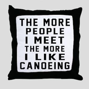 I Like More Canoeing Throw Pillow