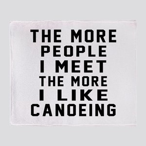 I Like More Canoeing Throw Blanket