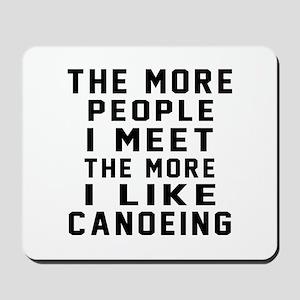I Like More Canoeing Mousepad